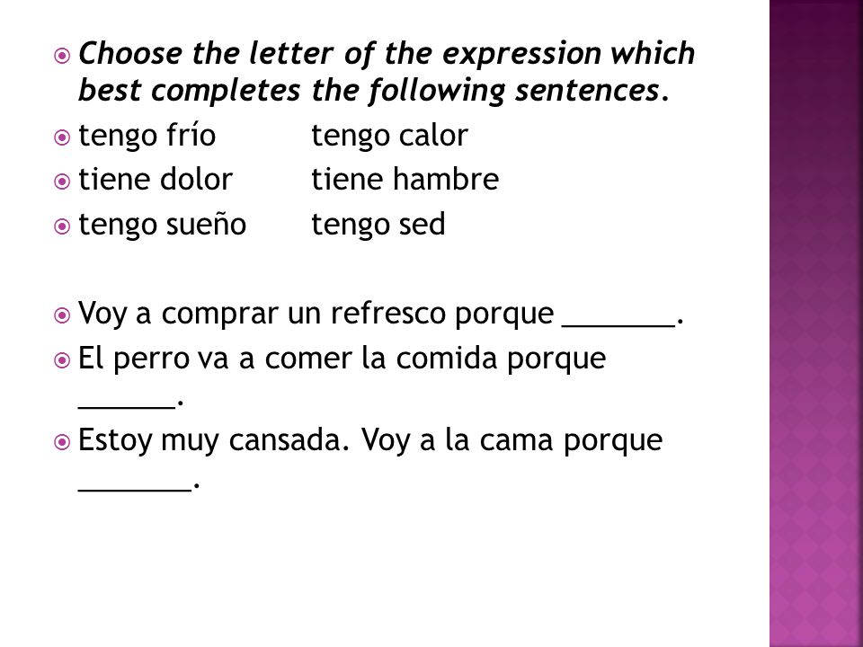 Choose the letter of the expression which best completes the following sentences.