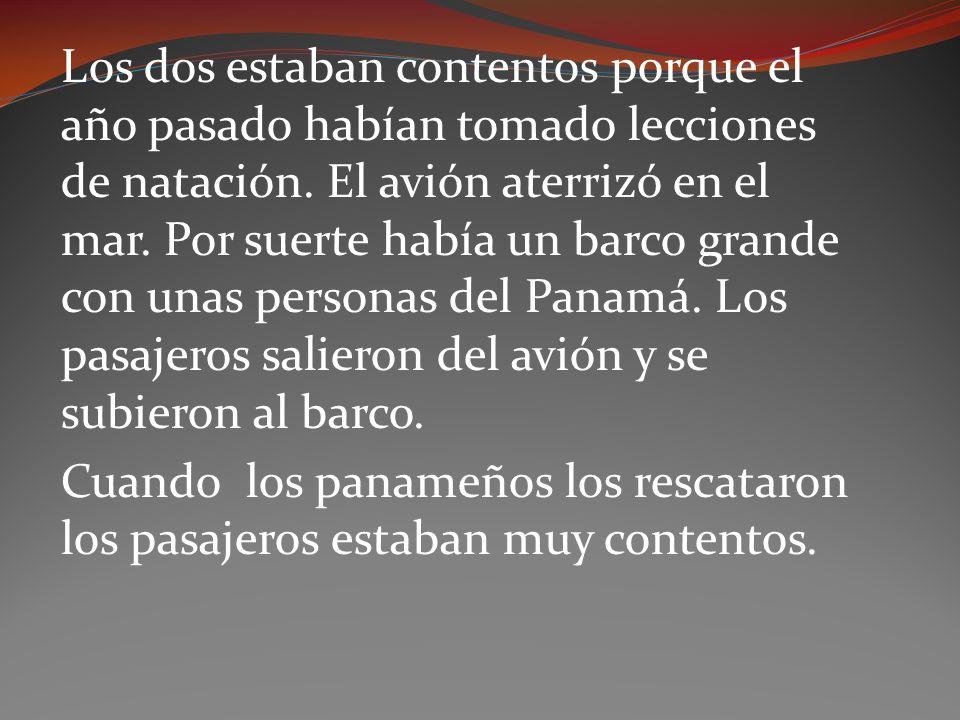 Los panameños los llevaron a Cartagena, Colombia ya que el avión iba a Colombia y no llegó.