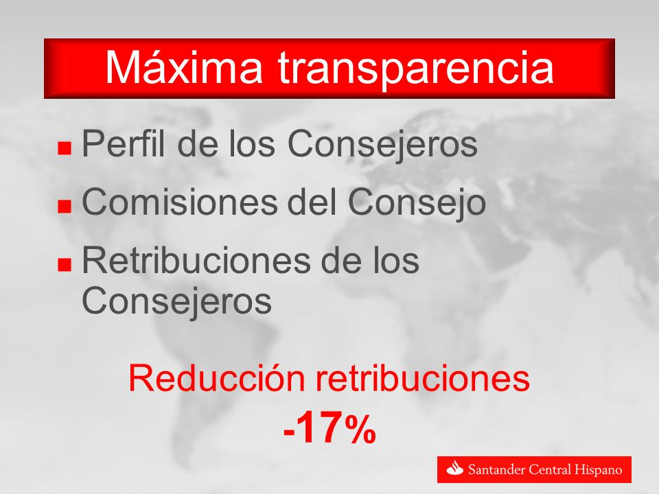 Perfil de los Consejeros Comisiones del Consejo Retribuciones de los Consejeros Máxima transparencia Reducción retribuciones - 17 %