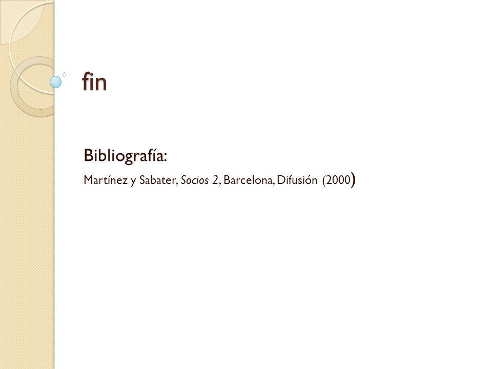 fin Bibliografía: Martínez y Sabater, Socios 2, Barcelona, Difusión (2000 )