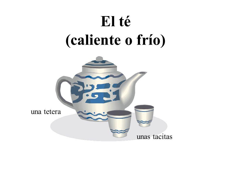 El té (caliente o frío) una tetera unas tacitas