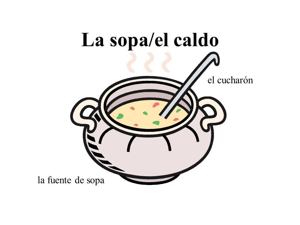 La sopa/el caldo la fuente de sopa el cucharón