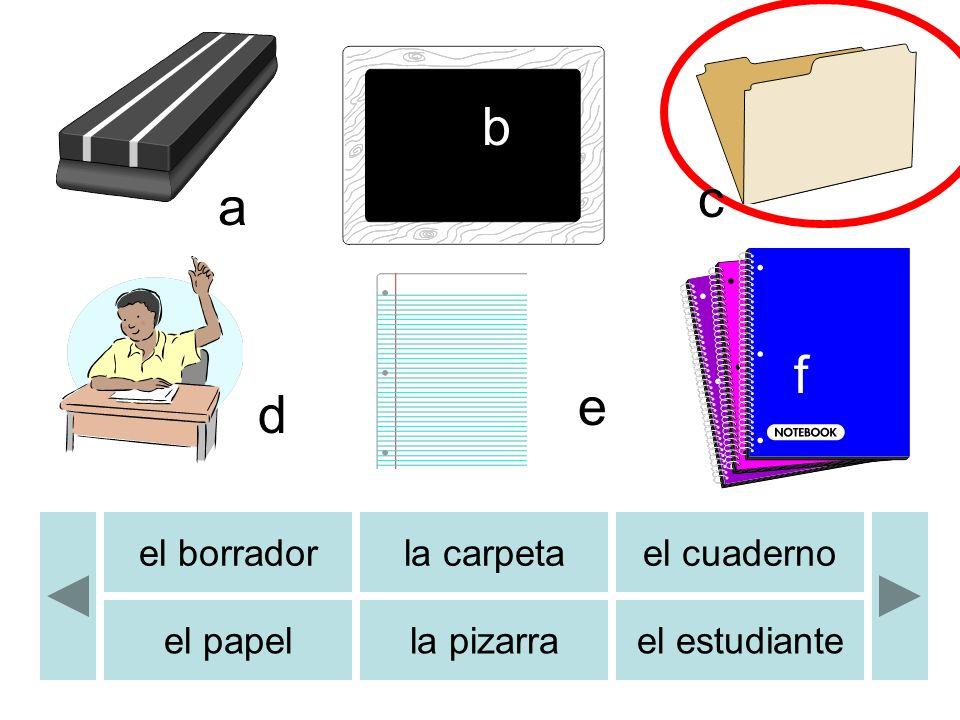 el borradorla carpetael cuaderno el papella pizarrael estudiante a b c d e f