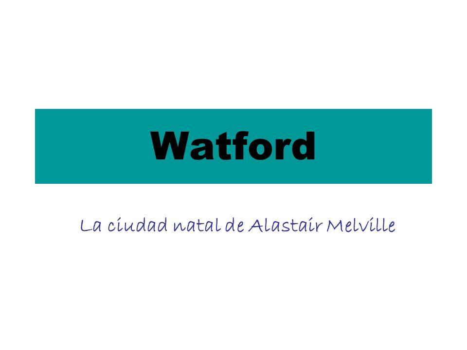 Watford La ciudad natal de Alastair Melville