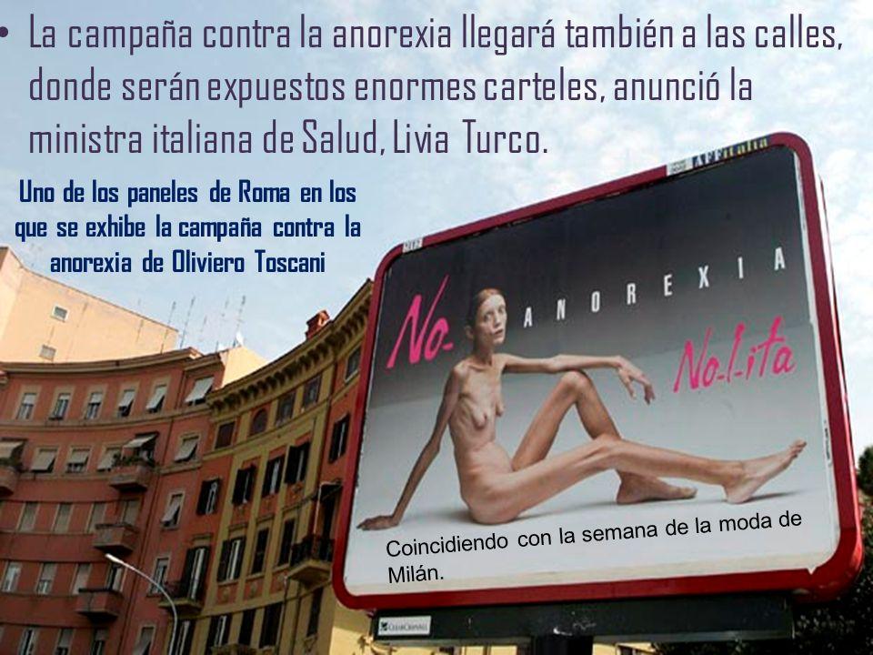 La campaña contra la anorexia llegará también a las calles, donde serán expuestos enormes carteles, anunció la ministra italiana de Salud, Livia Turco