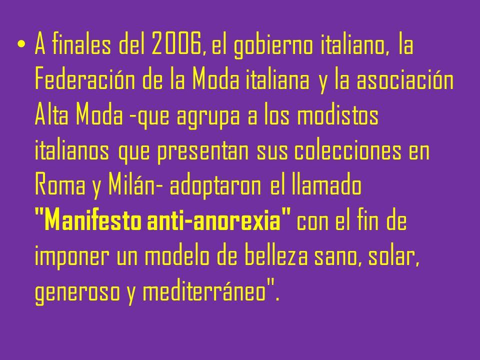 A finales del 2006, el gobierno italiano, la Federación de la Moda italiana y la asociación Alta Moda -que agrupa a los modistos italianos que present