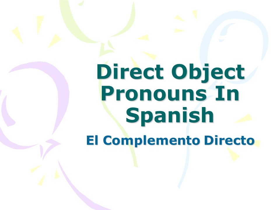 A direct object tells who or what receives the action of the verb.