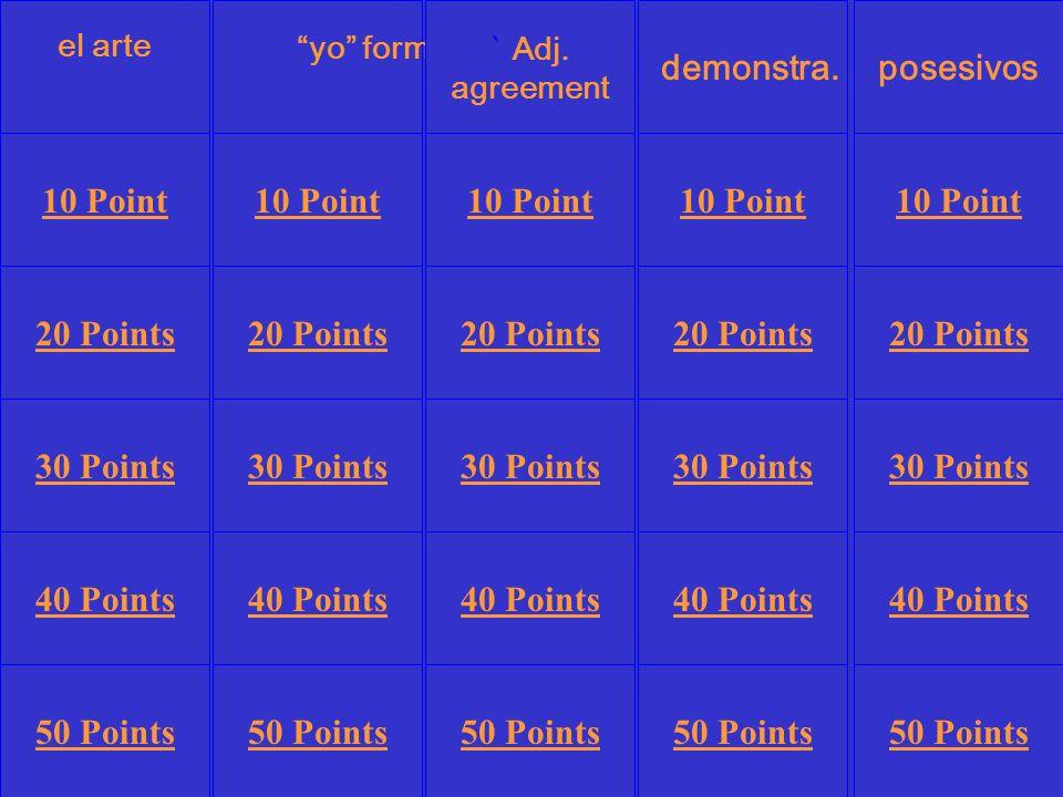 yo forms demonstra.posesivos 10 Point 20 Points 30 Points 40 Points 50 Points 10 Point 20 Points 30 Points 40 Points 50 Points 30 Points 40 Points 50 Points ` Adj.