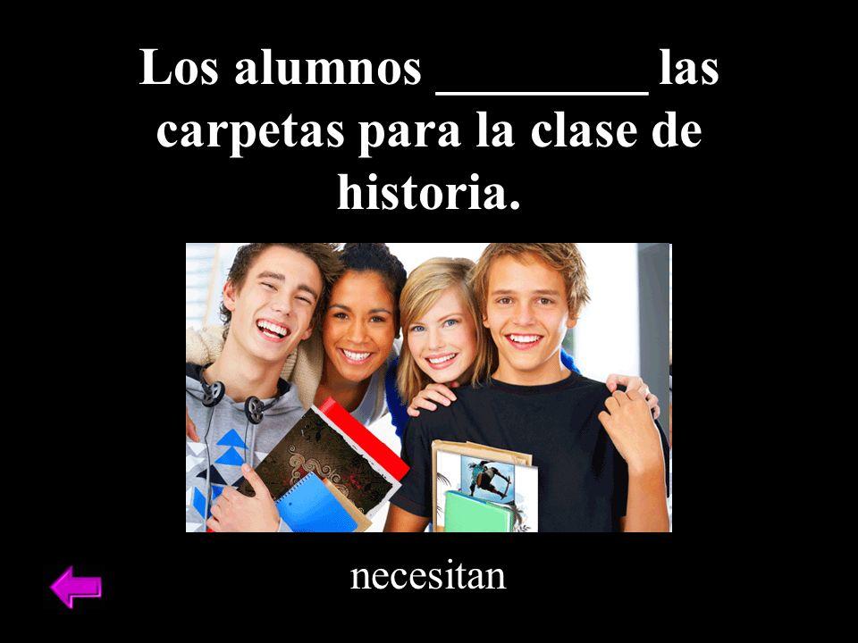 necesitan Los alumnos ________ las carpetas para la clase de historia.