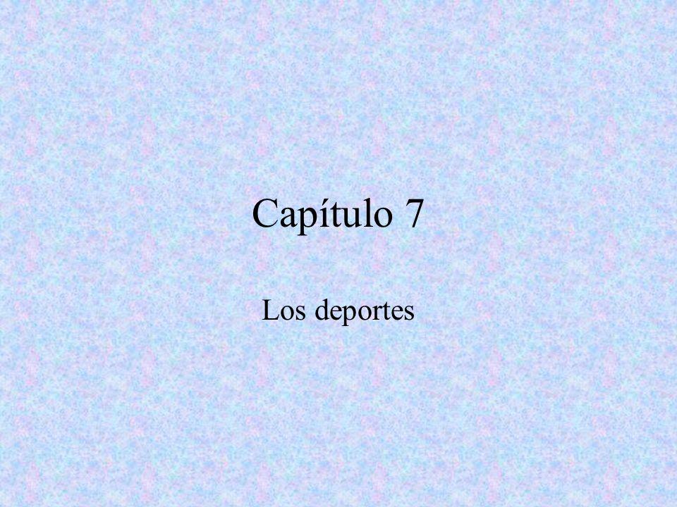 Capítulo 7 Los deportes