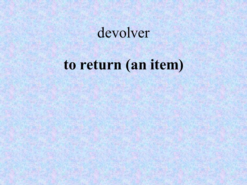 devolver to return (an item)