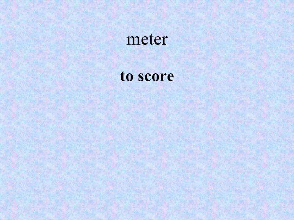 meter to score
