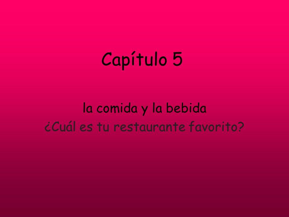 Capítulo 5 la comida y la bebida ¿Cuál es tu restaurante favorito?