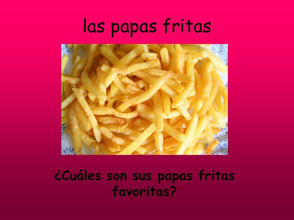 las papas fritas ¿Cuáles son sus papas fritas favoritas?