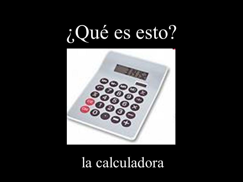 ¿Qué es esto? la calculadora