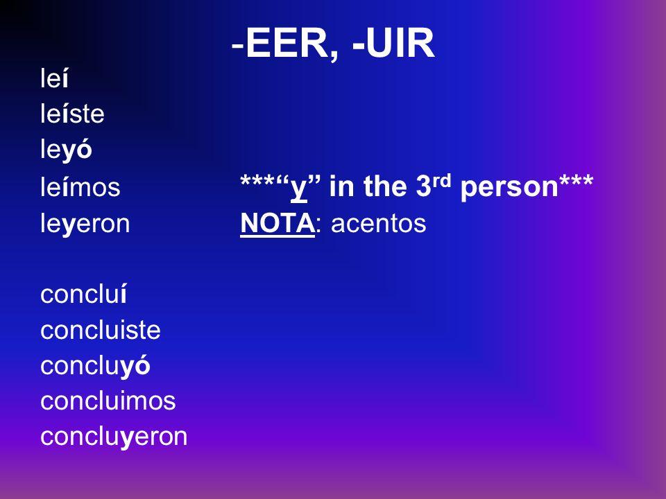 -ucir (producir, conducir, traducir) produje produjiste produjo produjimos produjeron **Changes to j and the I is dropped in the 3 rd person plural