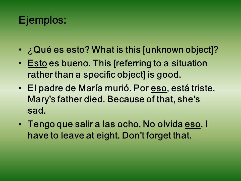 Ejemplos: ¿Qué es esto.What is this [unknown object].
