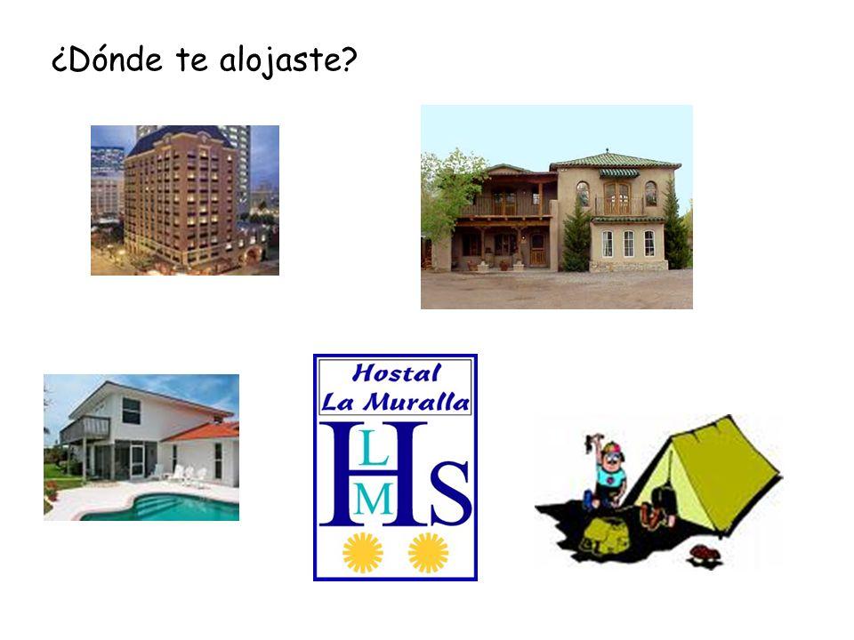 ¿Dónde te alojaste? un hoteluna casa/ la casa de mis… un chaletun hostalun campamento un camping