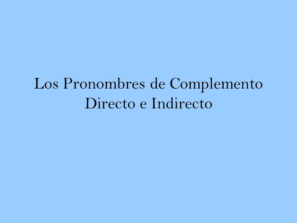 Los Pronombres Directos Personas o Cosas Por Ejemplo: –Paco la quiere.