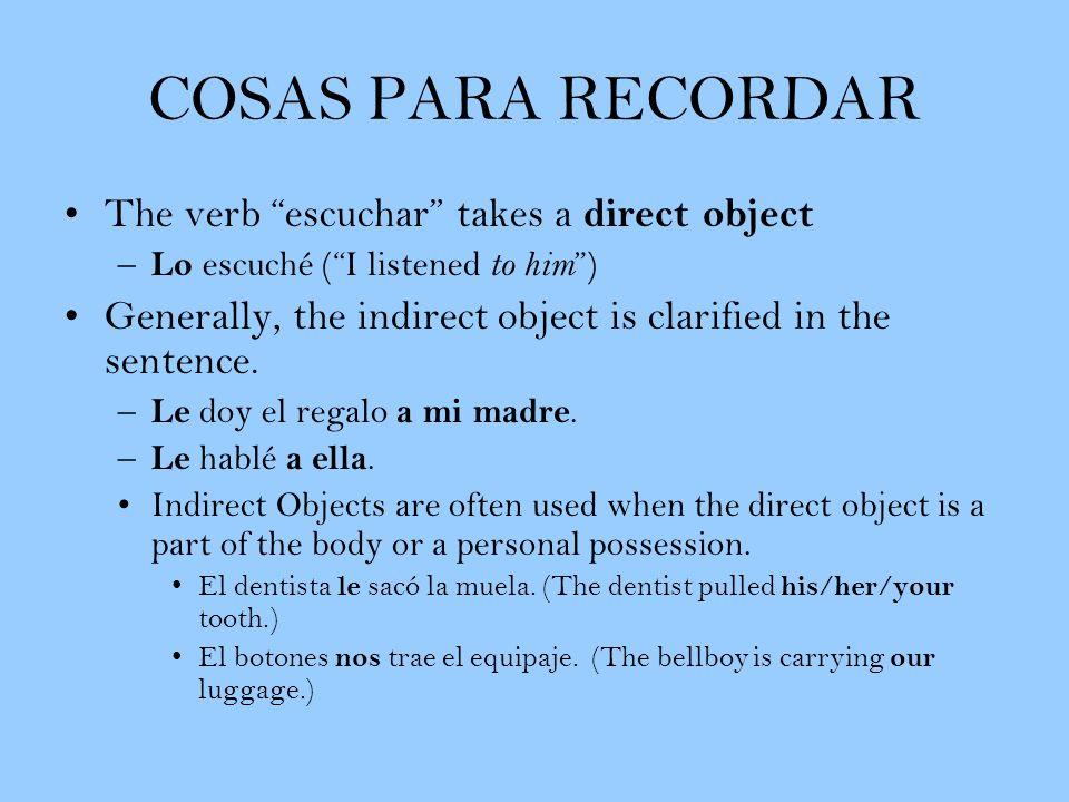 The neuter direct object pronoun lo often replaces a phrase or sentence (rather than a single noun) –¿Dónde está la profesora.