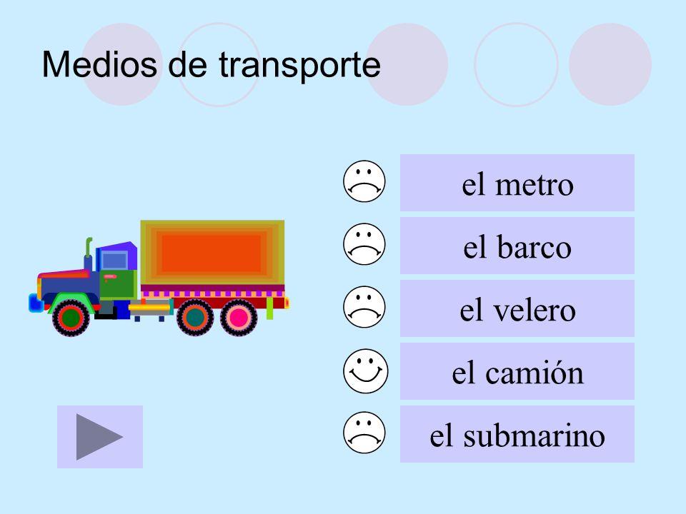 Medios de transporte el metro el barco el velero el camión el submarino