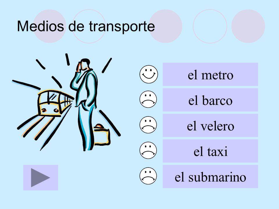 Medios de transporte el metro el barco el velero el taxi el submarino