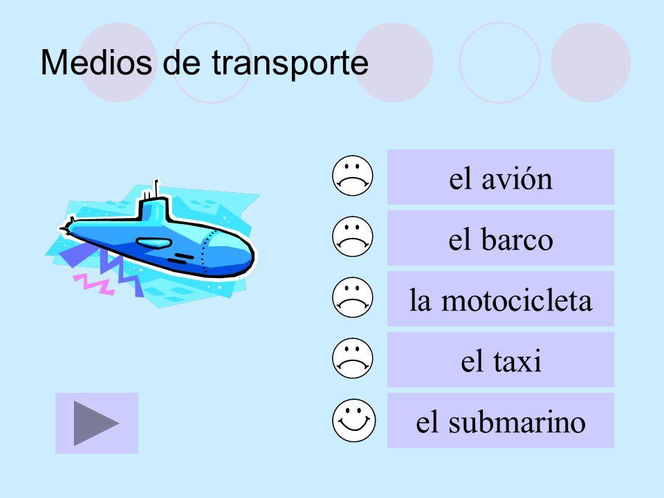 Medios de transporte el avión el barco la motocicleta el taxi el submarino