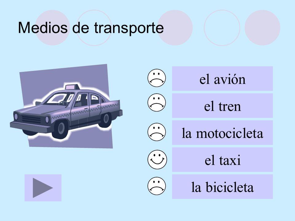 Medios de transporte el avión el tren la motocicleta el taxi la bicicleta