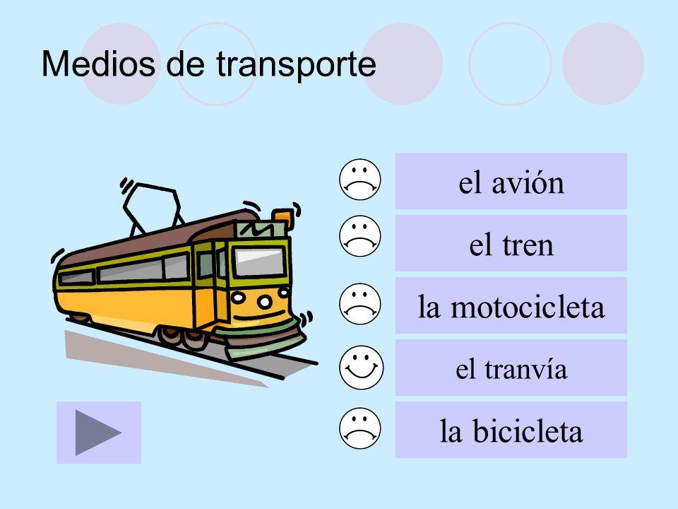 Medios de transporte el avión el tren la motocicleta el tranvía la bicicleta