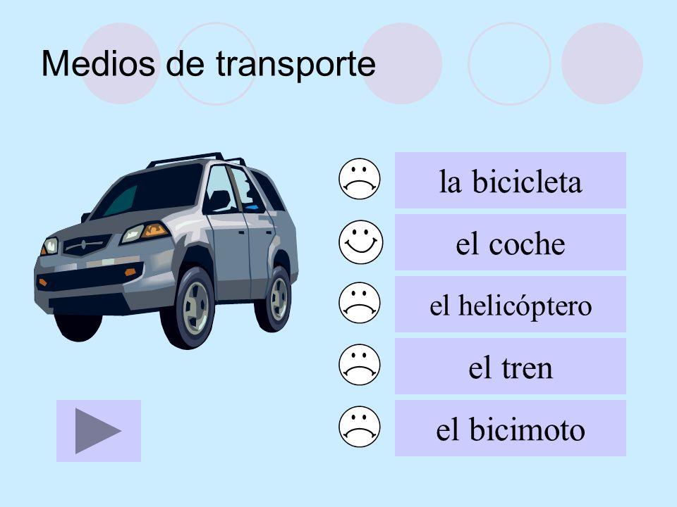 Medios de transporte la bicicleta el coche el helicóptero el tren el bicimoto