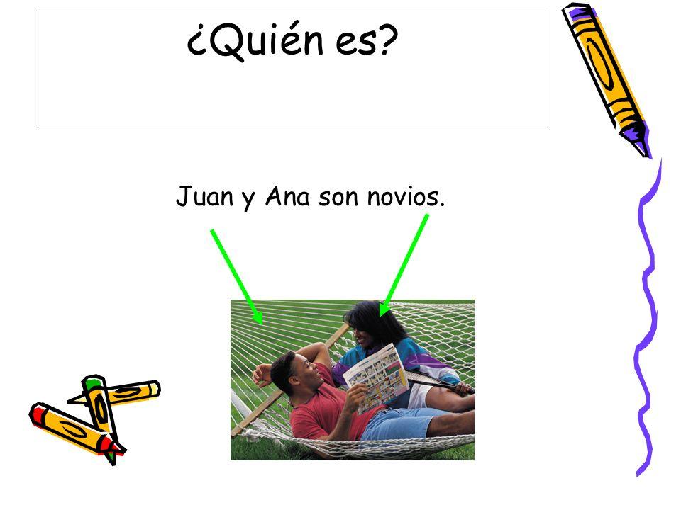 ¿Quién es? Juan y Ana son novios.