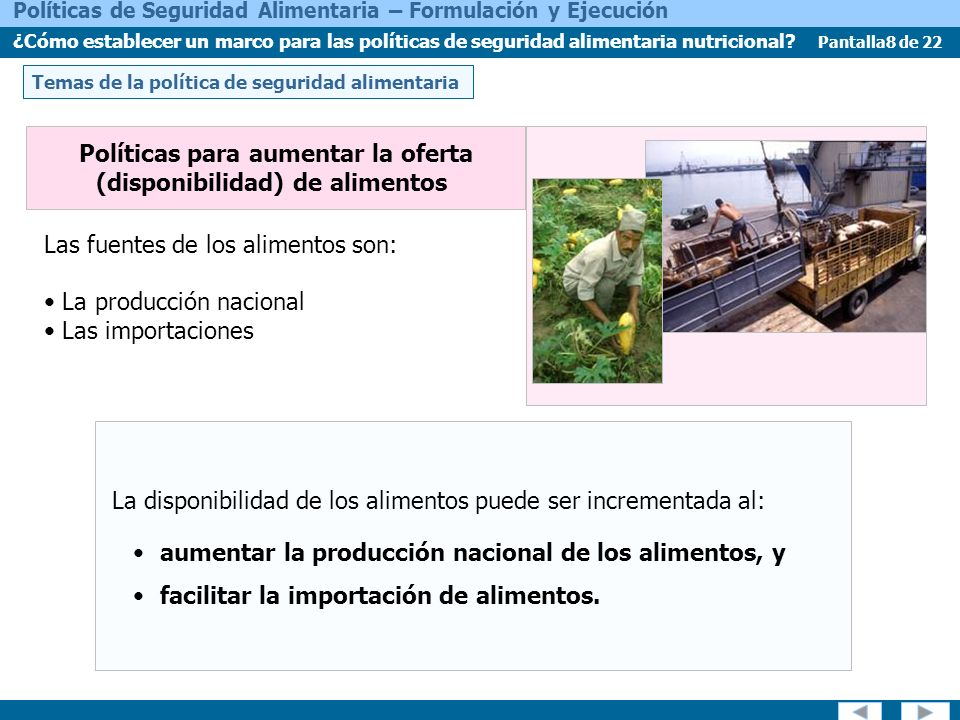 Pantalla8 de 22 Políticas de Seguridad Alimentaria – Formulación y Ejecución ¿Cómo establecer un marco para las políticas de seguridad alimentaria nutricional.