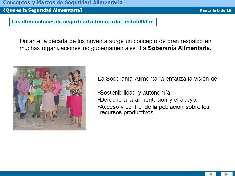 Pantalla 20 de 18 Conceptos y Marcos de Seguridad Alimentaria ¿Qué es la Seguridad Alimentaria.