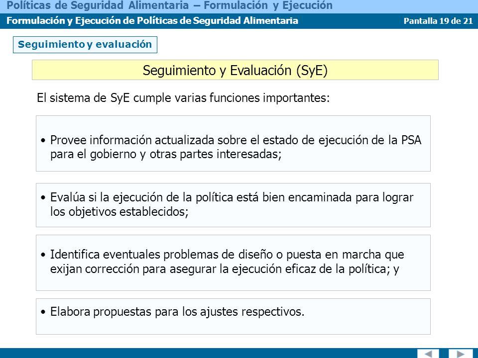 Pantalla 19 de 21 Políticas de Seguridad Alimentaria – Formulación y Ejecución Formulación y Ejecución de Políticas de Seguridad Alimentaria Seguimien