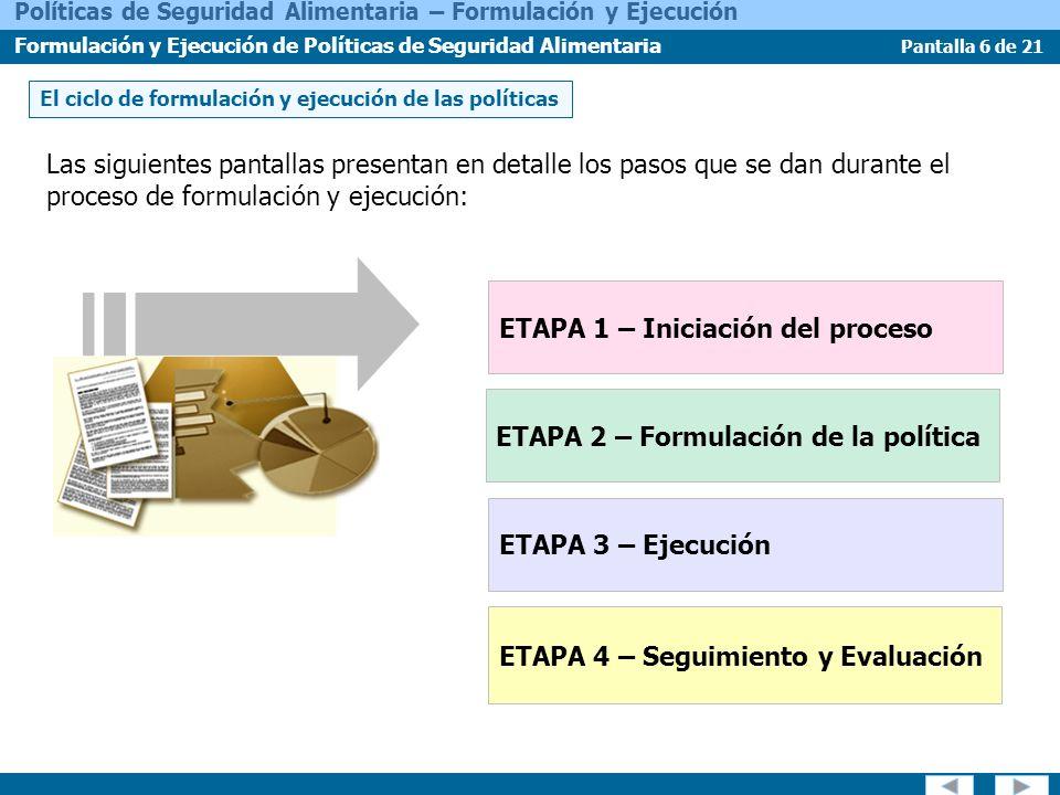 Pantalla 17 de 21 Políticas de Seguridad Alimentaria – Formulación y Ejecución Formulación y Ejecución de Políticas de Seguridad Alimentaria A veces se recurre a una combinación de ambos tipos de medidas de política, regulatorias y programáticas.