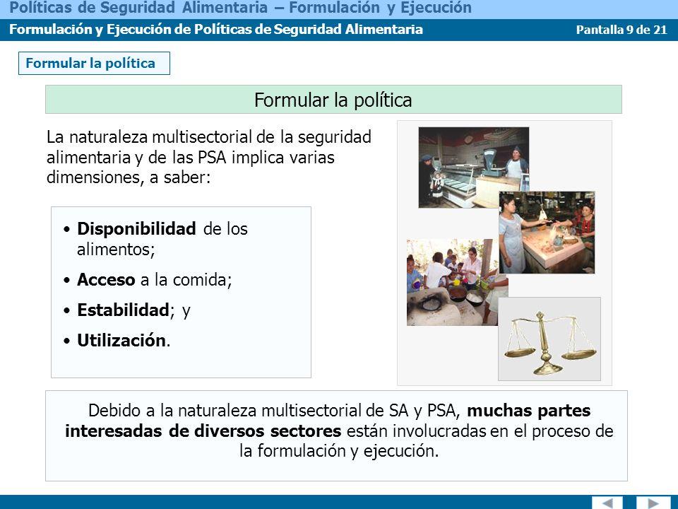 Pantalla 9 de 21 Políticas de Seguridad Alimentaria – Formulación y Ejecución Formulación y Ejecución de Políticas de Seguridad Alimentaria La natural