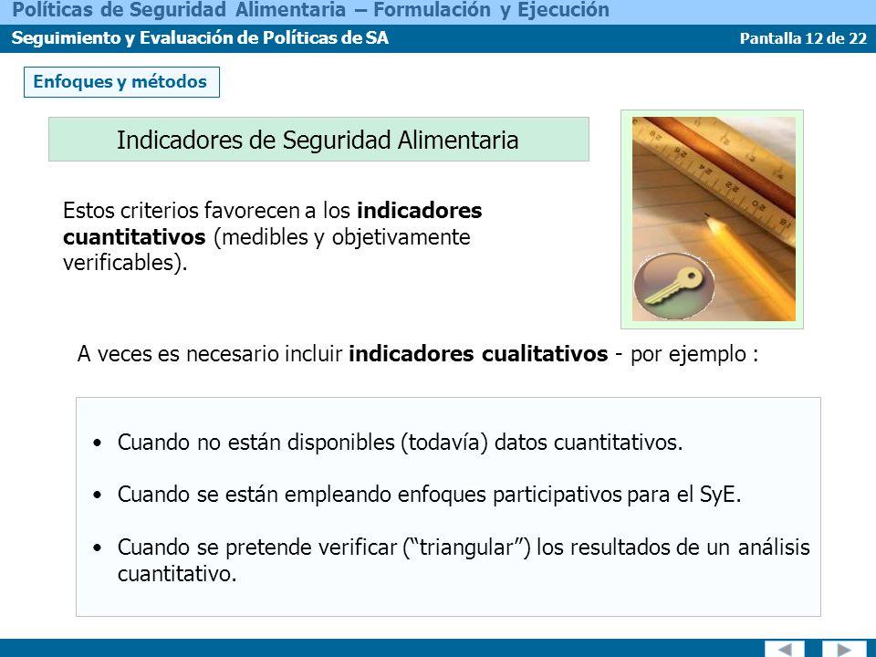 Pantalla 12 de 22 Políticas de Seguridad Alimentaria – Formulación y Ejecución Seguimiento y Evaluación de Políticas de SA Cuando no están disponibles