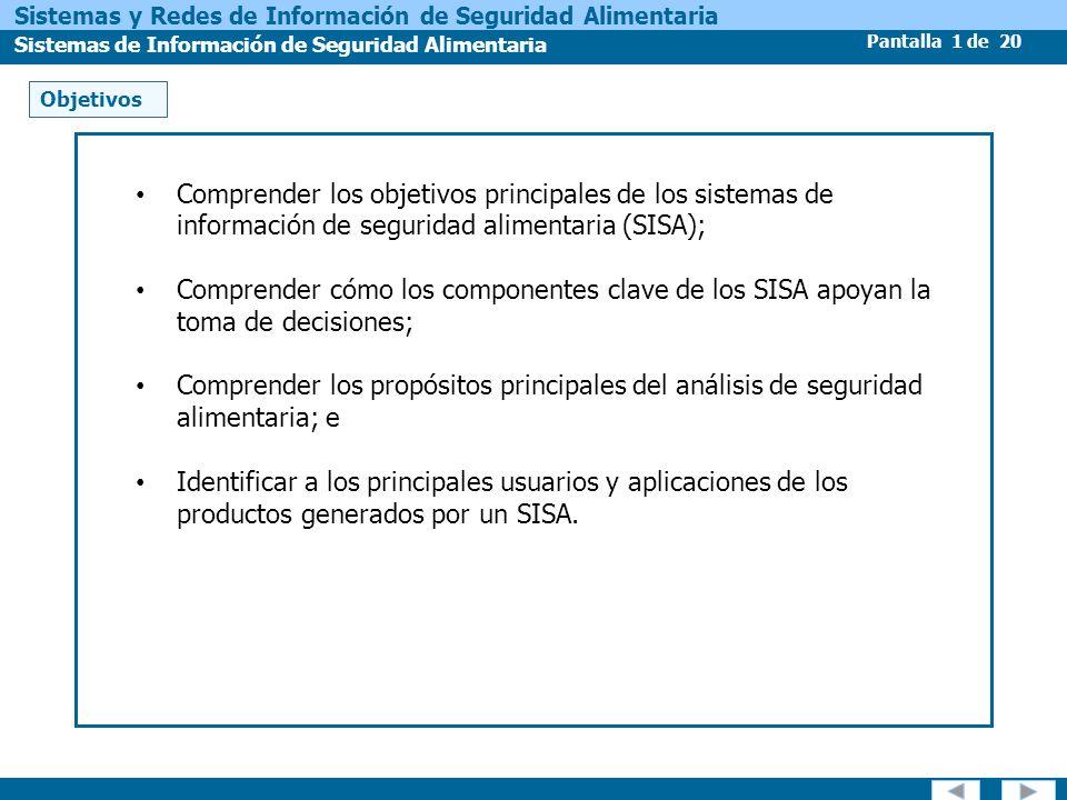 Pantalla 1 de 20 Sistemas y Redes de Información de Seguridad Alimentaria Sistemas de Información de Seguridad Alimentaria Comprender los objetivos pr