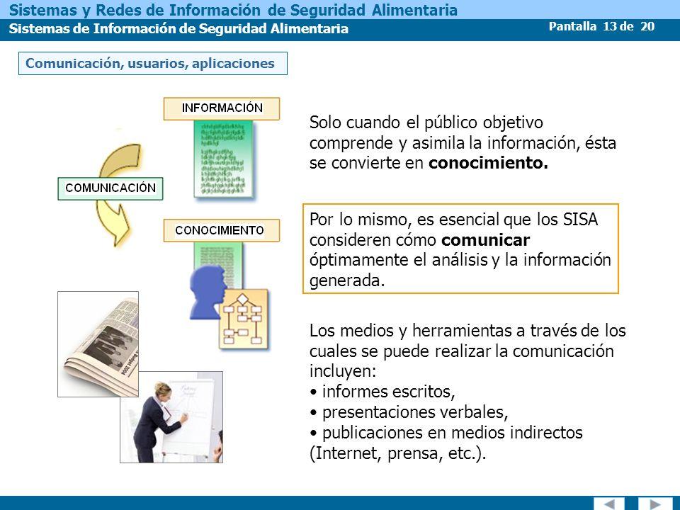 Pantalla 13 de 20 Sistemas y Redes de Información de Seguridad Alimentaria Sistemas de Información de Seguridad Alimentaria Comunicación, usuarios, ap