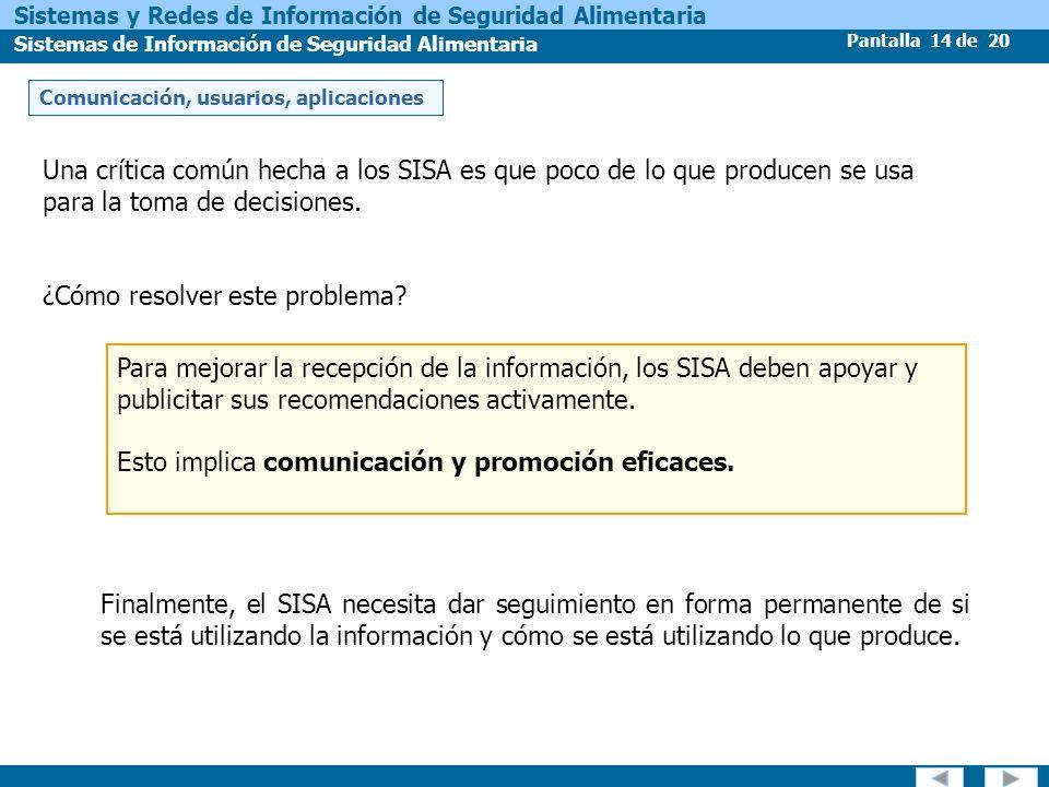 Pantalla 14 de 20 Sistemas y Redes de Información de Seguridad Alimentaria Sistemas de Información de Seguridad Alimentaria Para mejorar la recepción
