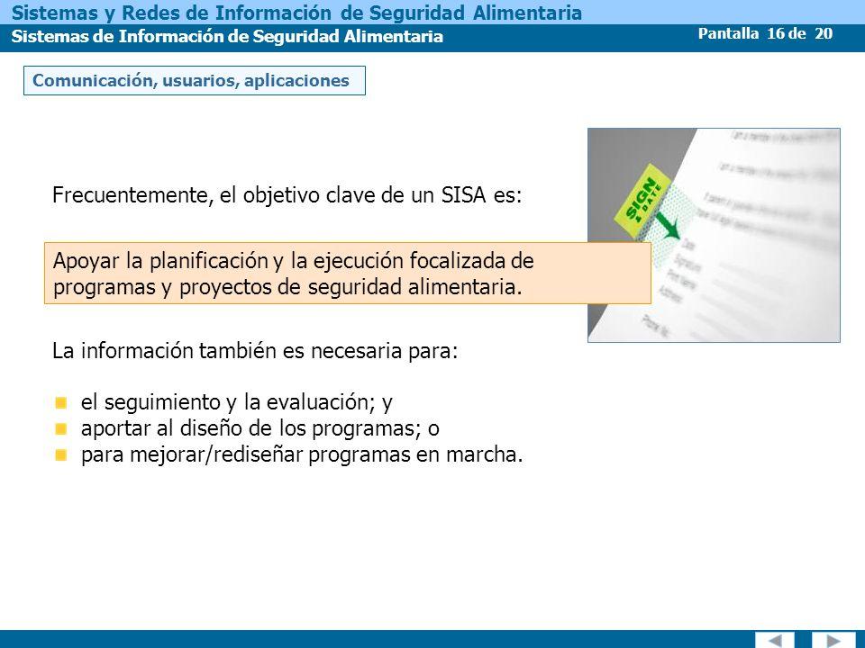 Pantalla 16 de 20 Sistemas y Redes de Información de Seguridad Alimentaria Sistemas de Información de Seguridad Alimentaria Frecuentemente, el objetiv