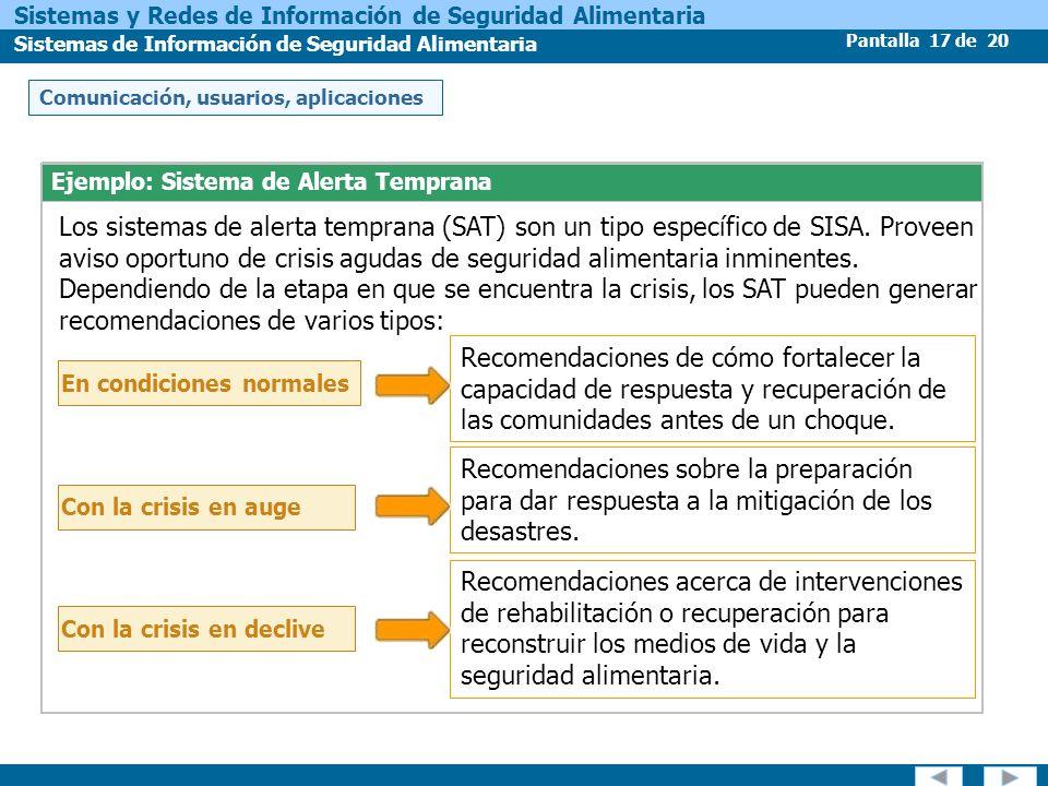 Pantalla 17 de 20 Sistemas y Redes de Información de Seguridad Alimentaria Sistemas de Información de Seguridad Alimentaria Ejemplo: Sistema de Alerta