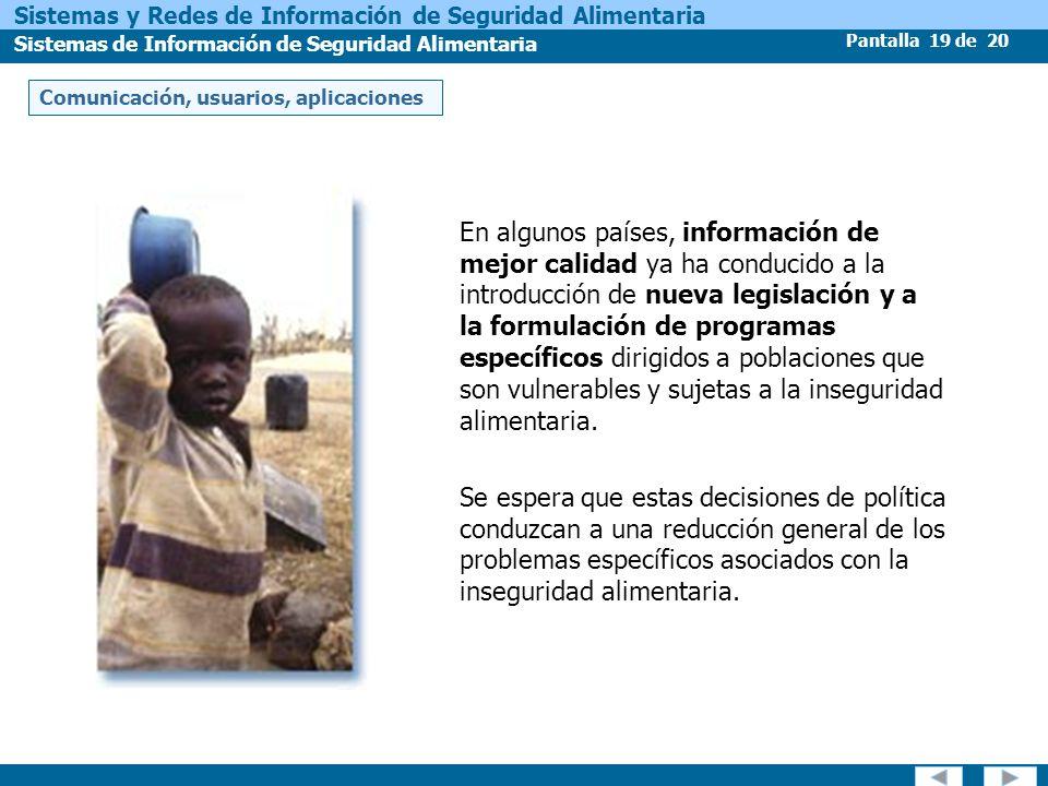 Pantalla 19 de 20 Sistemas y Redes de Información de Seguridad Alimentaria Sistemas de Información de Seguridad Alimentaria En algunos países, informa