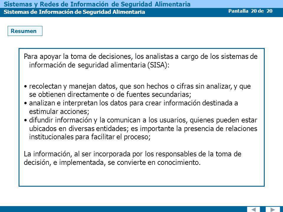 Pantalla 20 de 20 Sistemas y Redes de Información de Seguridad Alimentaria Sistemas de Información de Seguridad Alimentaria Resumen Para apoyar la tom