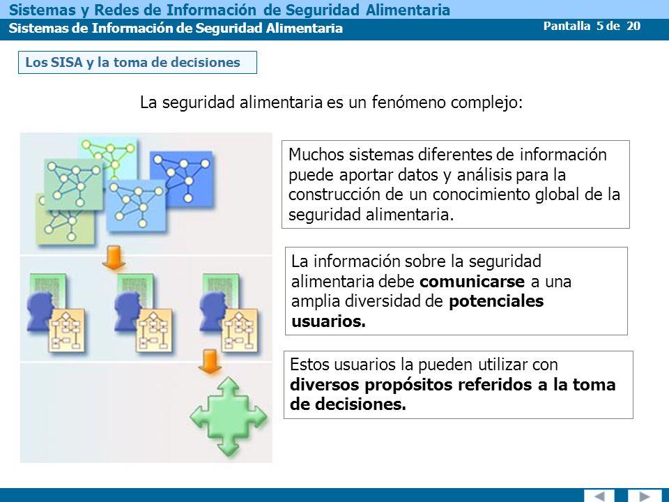 Pantalla 6 de 20 Sistemas y Redes de Información de Seguridad Alimentaria Sistemas de Información de Seguridad Alimentaria Los analistas para ejecutan un SISA realizan una serie de pasos que permiten tomar mejores decisiones: 3.