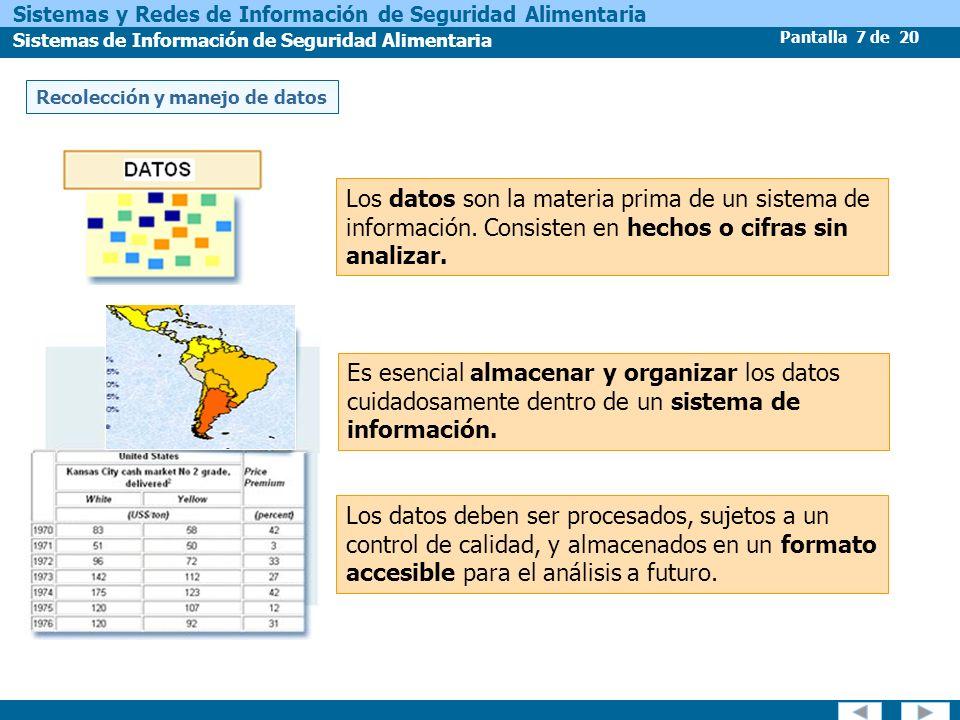 Pantalla 7 de 20 Sistemas y Redes de Información de Seguridad Alimentaria Sistemas de Información de Seguridad Alimentaria Los datos son la materia pr