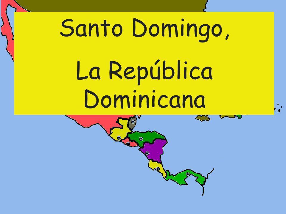 Santo Domingo, La República Dominicana
