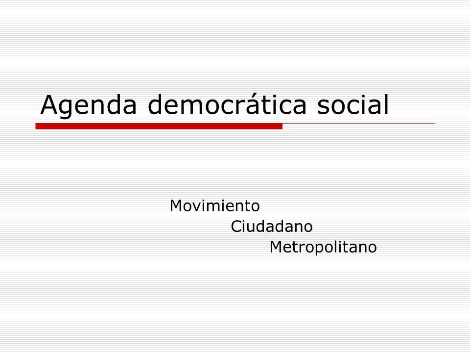 Agenda democrática social Movimiento Ciudadano Metropolitano