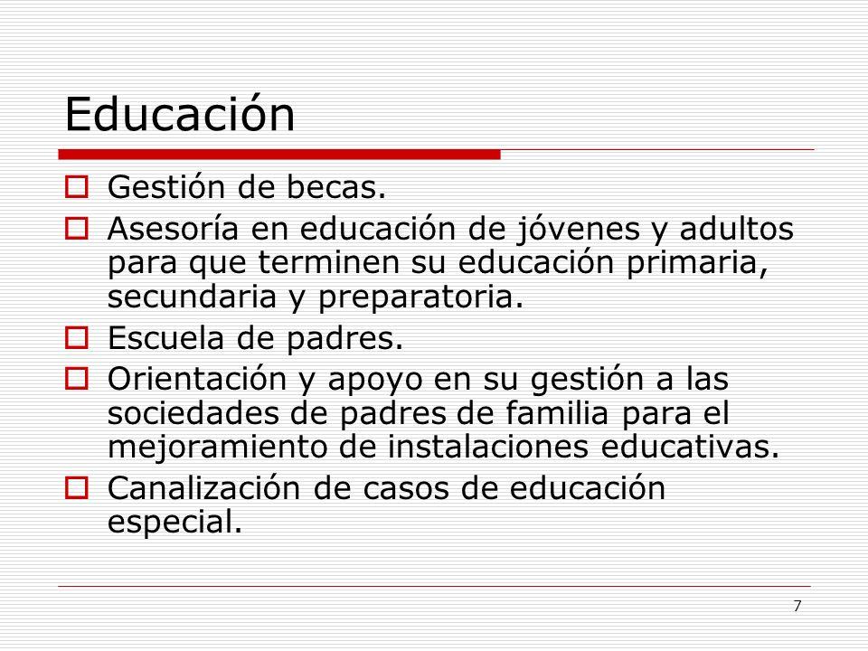 7 Educación Gestión de becas. Asesoría en educación de jóvenes y adultos para que terminen su educación primaria, secundaria y preparatoria. Escuela d