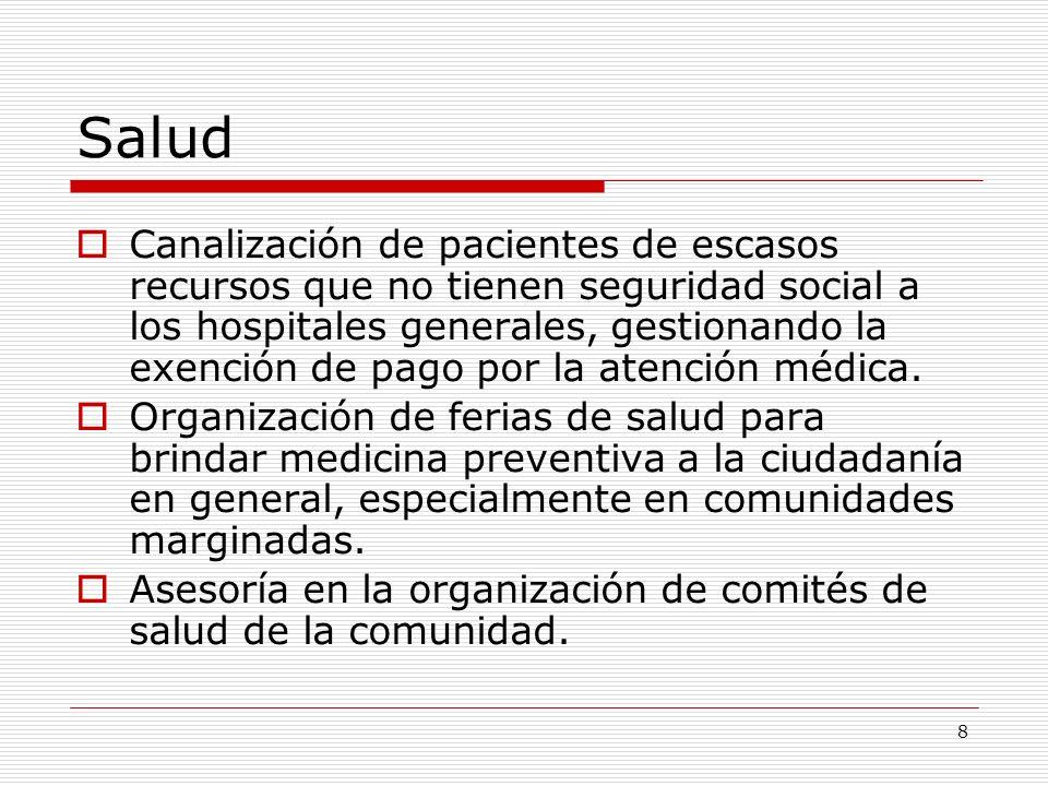 8 Salud Canalización de pacientes de escasos recursos que no tienen seguridad social a los hospitales generales, gestionando la exención de pago por l